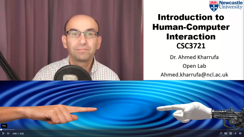 Title screen to a video introduction. Introduction to Human-Computer Interaction CSC3721, Dr Ahmed Kharrufa, Open Lab, Ahmed.kharrufa@ncl.ac.uk